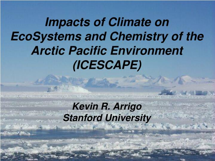 Impacts of Climate on EcoSystems and Chemistry of the Arctic Pacific Environment (ICESCAPE)