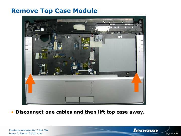 Remove Top Case Module