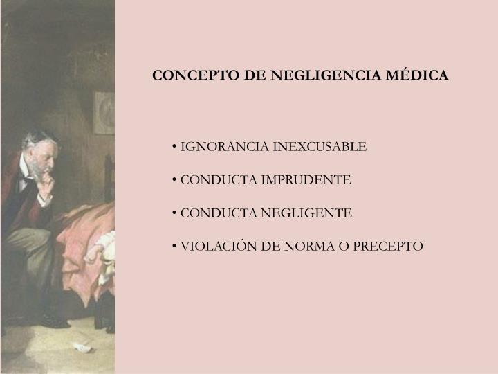 CONCEPTO DE NEGLIGENCIA MÉDICA
