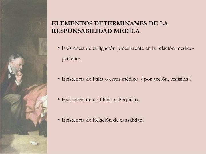 ELEMENTOS DETERMINANES DE LA RESPONSABILIDAD MEDICA