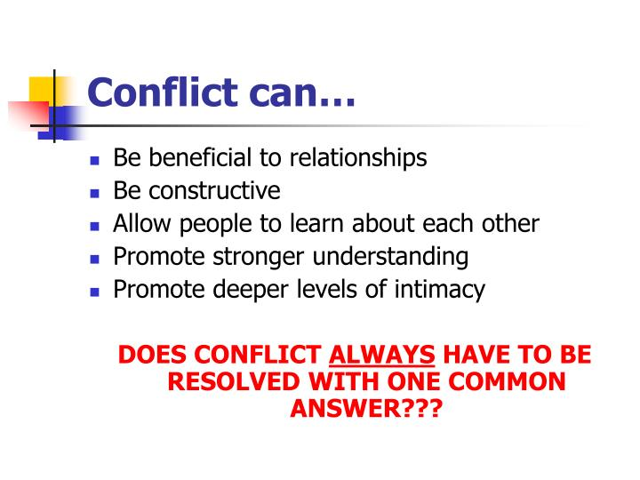 Conflict can…