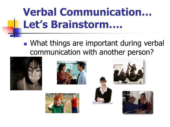 Verbal Communication…