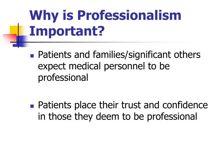 Why is Professionalism Important?