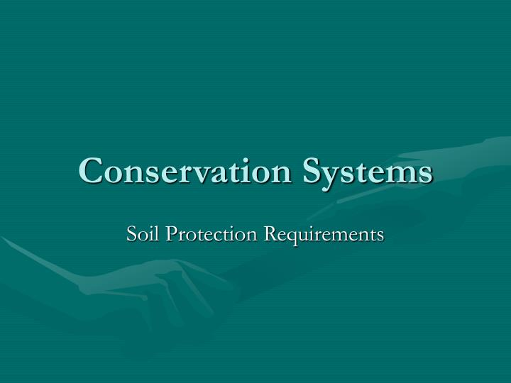 Conservation Systems