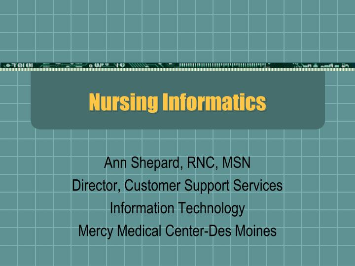 nursing informatics analysis Nursing informatics specialist is responsible for providing clinical information and data analysis for effective patient care and monitoring works with computer systems, data and information analysis.