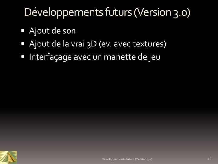 Développements futurs (Version 3.0)