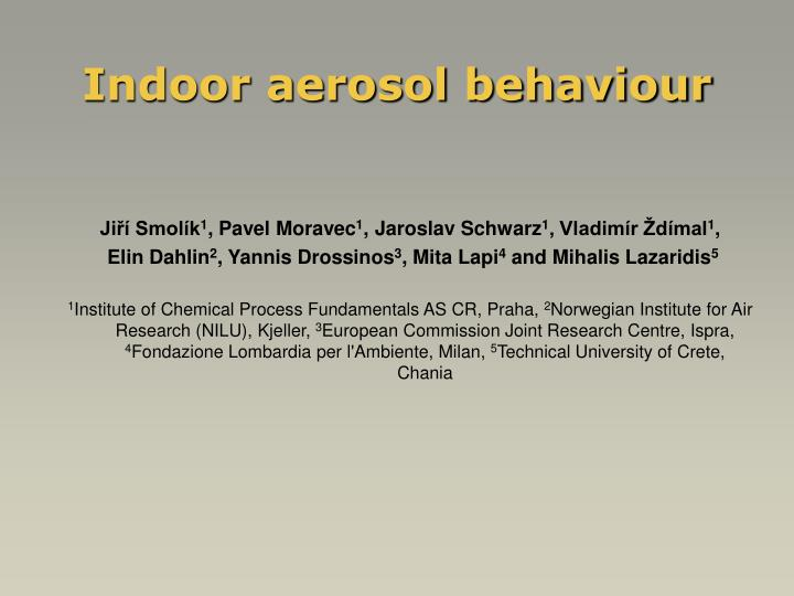 indoor aerosol behaviour n.