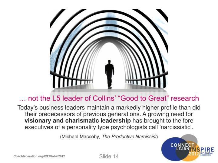 "… not the L5 leader of Collins' ""Good to Great"" research"