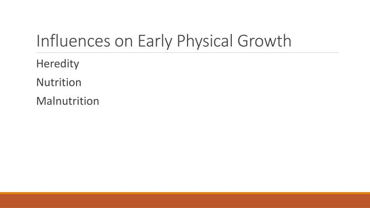 Influences on Early Physical Growth