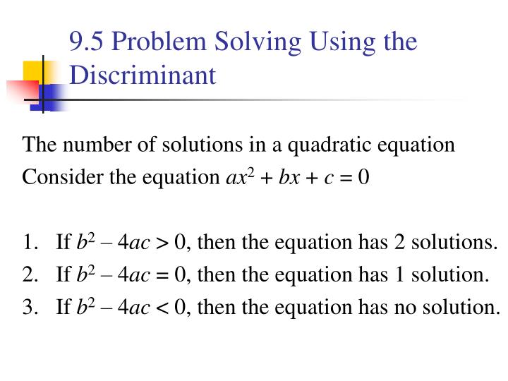 9.5 Problem Solving Using the Discriminant