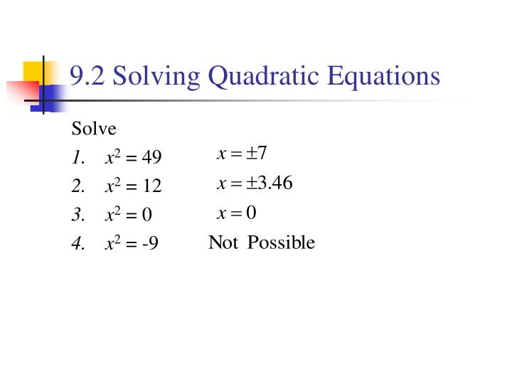 9.2 Solving Quadratic Equations