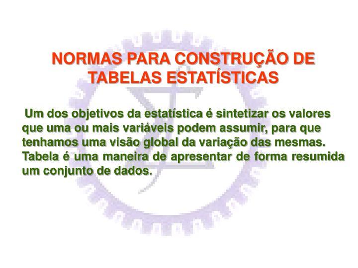 NORMAS PARA CONSTRUÇÃO DE TABELAS ESTATÍSTICAS