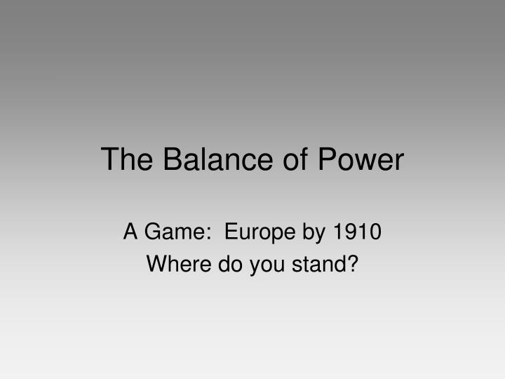 the main debate of geopolitics when discussing balance of power There is a longstanding debate among realists with regard to balance of power warsaw pact to maintain a power balance between them a friend of today.