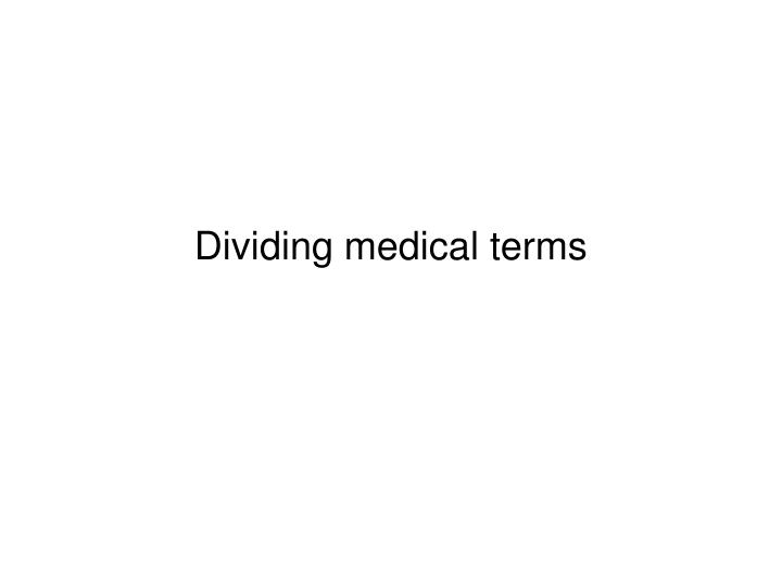 Dividing medical terms