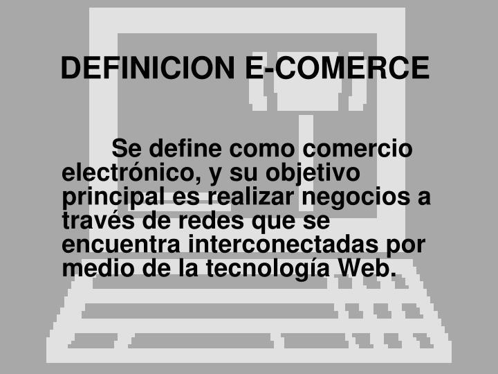 DEFINICION E-COMERCE