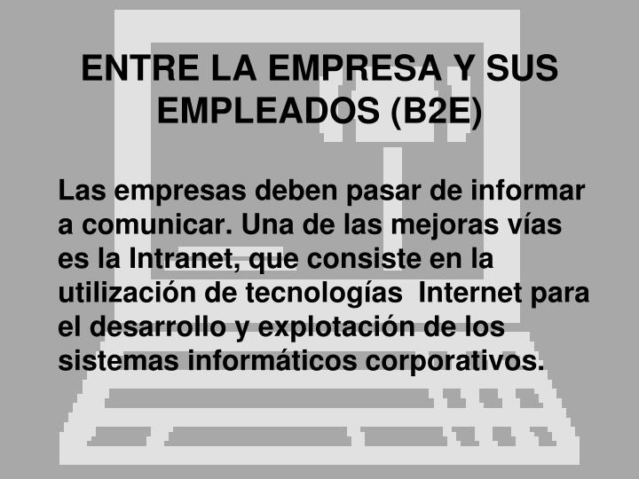 ENTRE LA EMPRESA Y SUS EMPLEADOS (B2E)