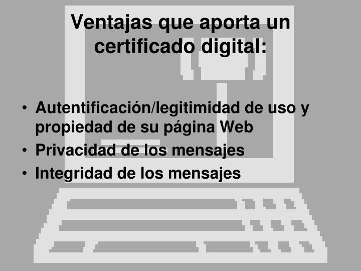 Ventajas que aporta un certificado digital: