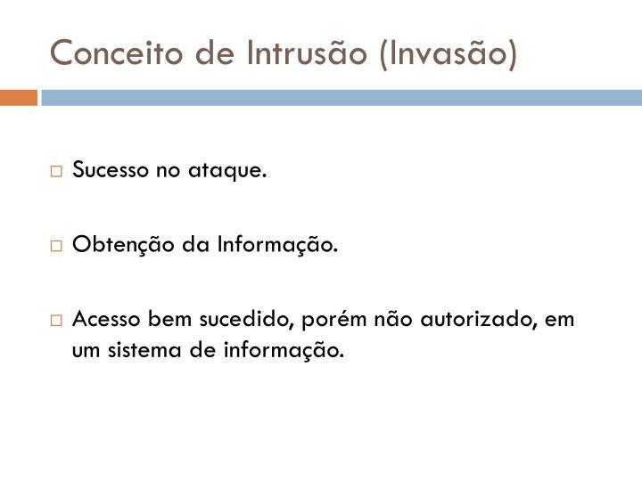 Conceito de Intrusão (Invasão)