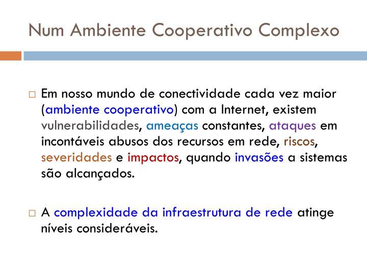 Num Ambiente Cooperativo Complexo