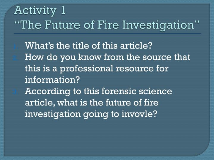 Activity 1 the future of fire investigation