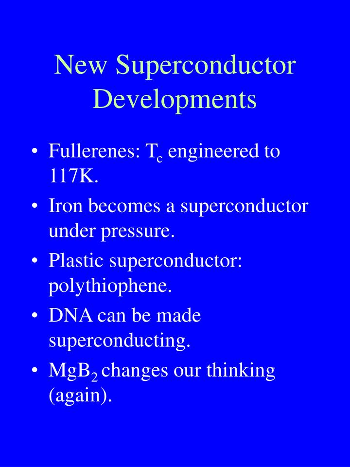 New Superconductor Developments