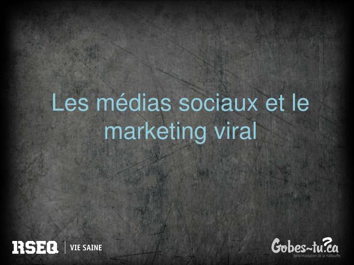 Les médias sociaux et le marketing viral