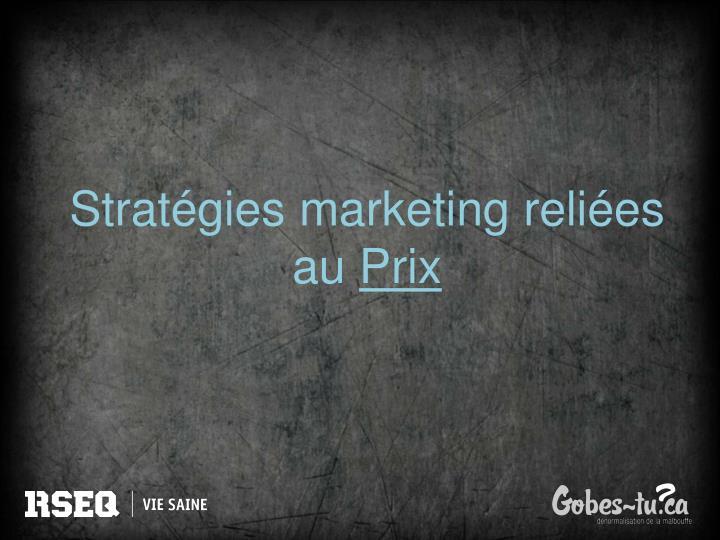 Stratégies marketing reliées au