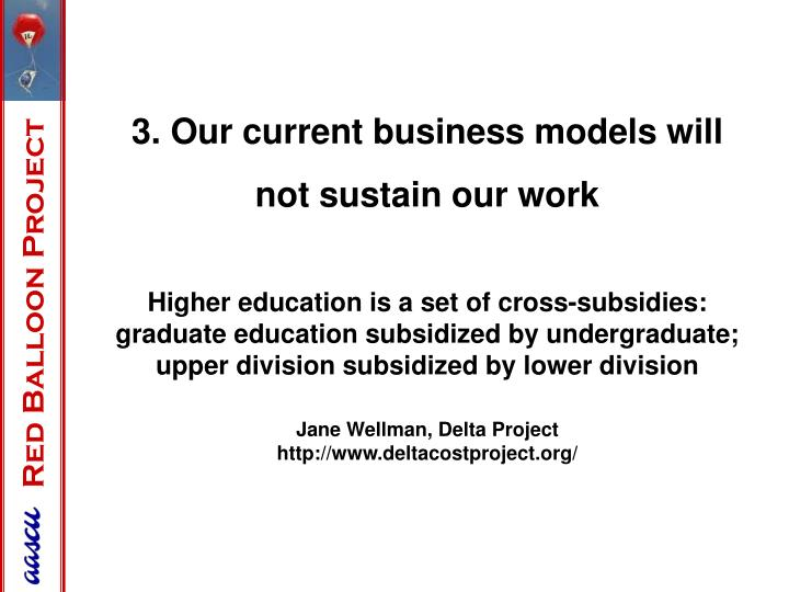 3. Our current business models will not sustain our work