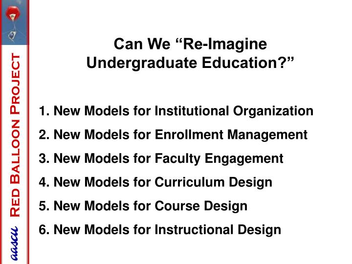 "Can We ""Re-Imagine Undergraduate Education?"""