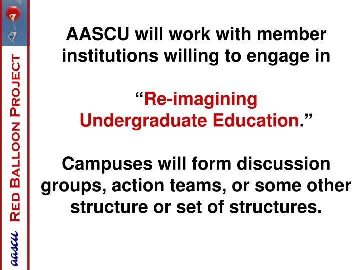 AASCU will work with member institutions willing to engage in
