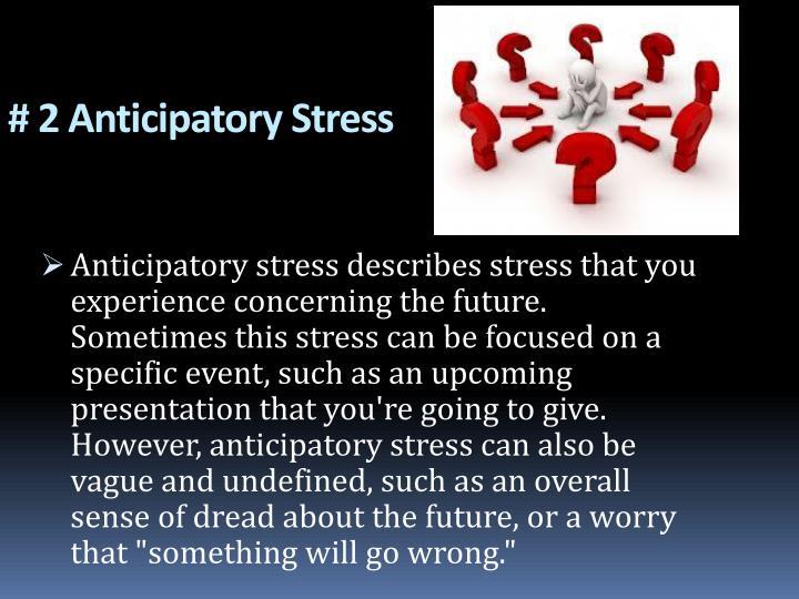 # 2 Anticipatory Stress