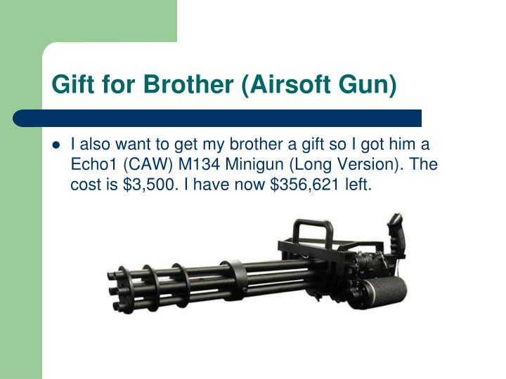 Gift for Brother (Airsoft Gun)
