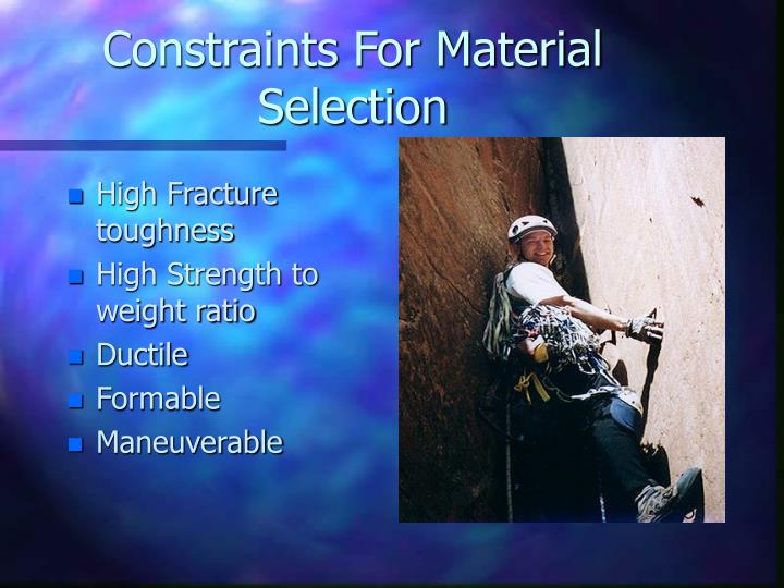 Constraints For Material Selection