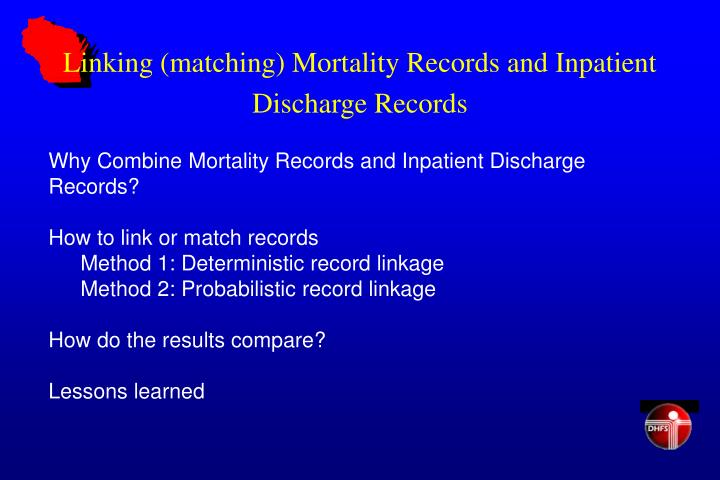 Linking matching mortality records and inpatient discharge records