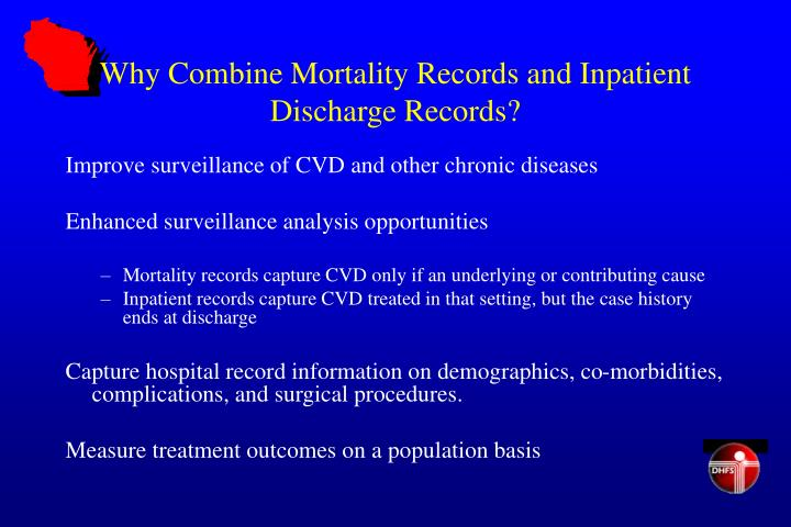 Why combine mortality records and inpatient discharge records