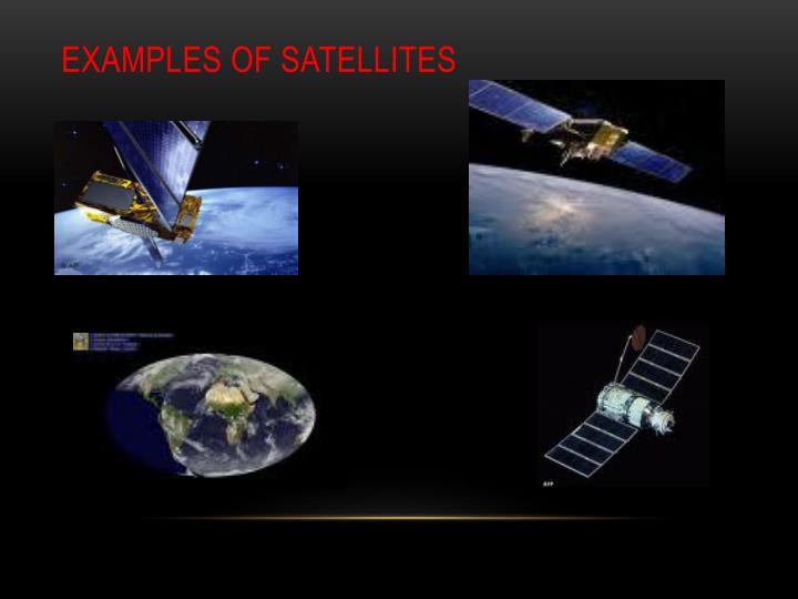 Examples of Satellites