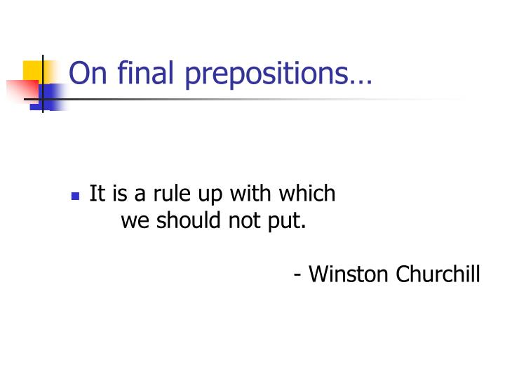 On final prepositions…