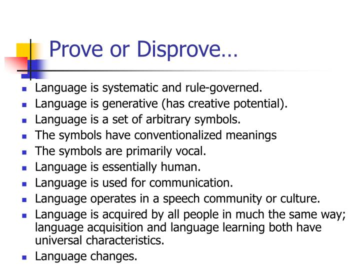 Language is systematic and rule-governed.