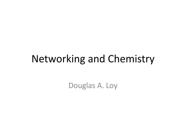 Networking and chemistry