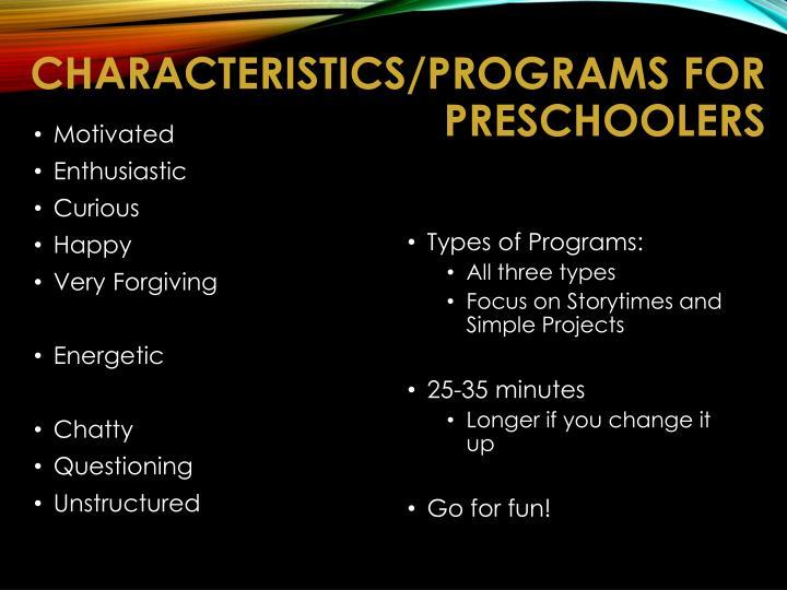 Characteristics/Programs for Preschoolers