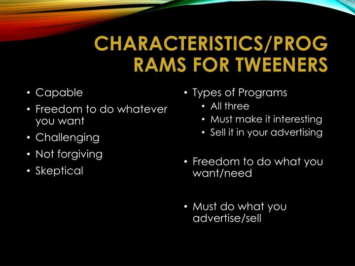 Characteristics/Programs for