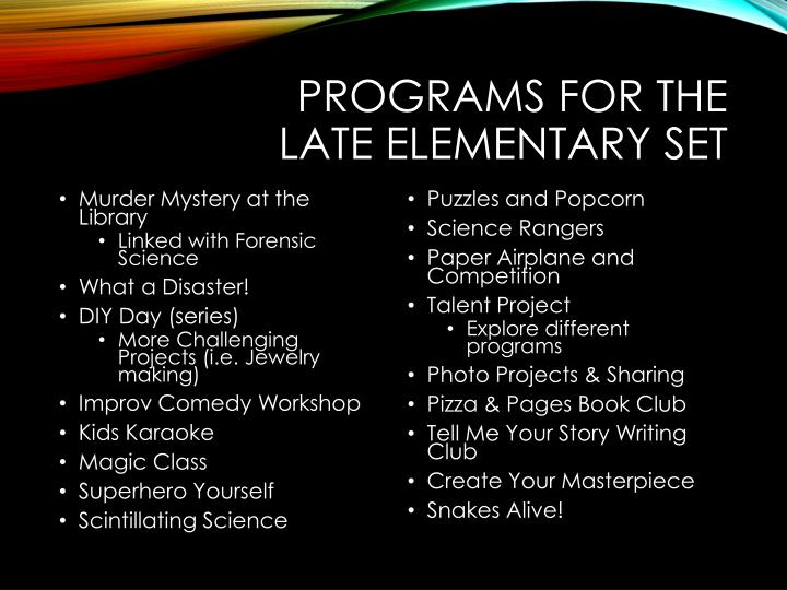 Programs For the Late Elementary Set
