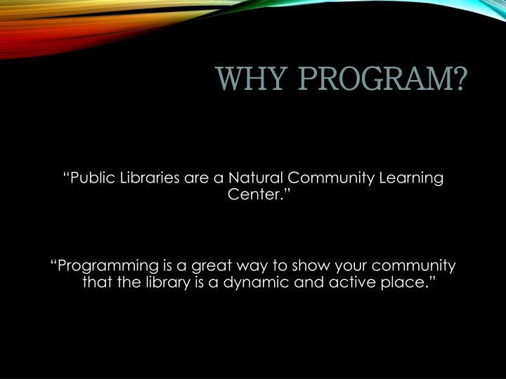 Why program