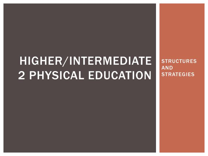 Higher intermediate 2 physical education