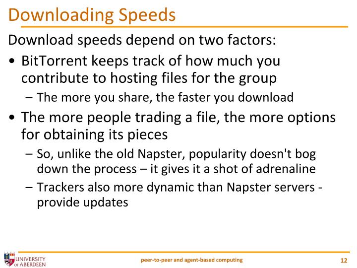 Download speeds depend on two factors:
