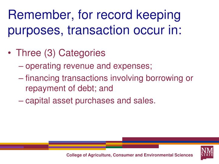 Remember, for record keeping purposes, transaction occur in: