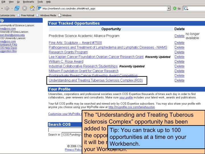 "The ""Understanding and Treating Tuberous Sclerosis Complex"" opportunity has been added to my tracked opportunities. Whenever the opportunity is updated by the COS editors, it will be marked as ""Recently Updated"" on your Workbench."