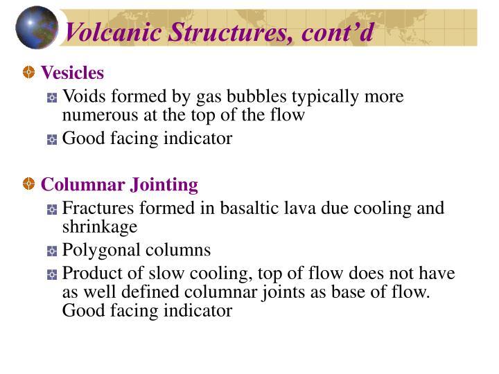 Volcanic Structures, cont'd