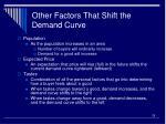 other factors that shift the demand curve