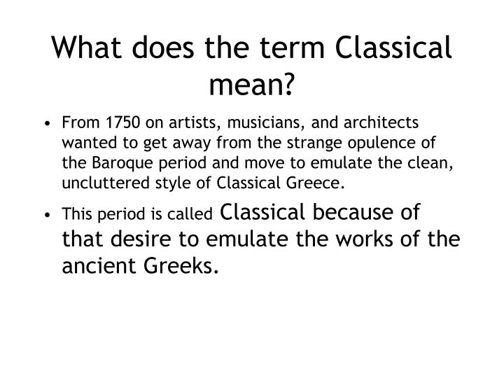What does the term Classical mean?